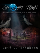 Ghost Town II by Leif J. Erickson